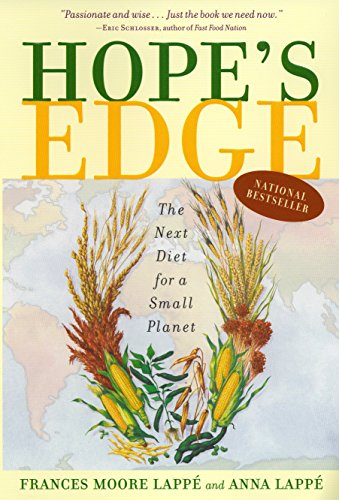 Hope's Edge: The Next Diet for a Small Planet, Moore Lappe, Frances; Lappe, Anna