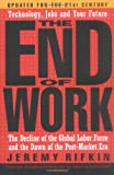 Buy The End of Work: The Decline of the Global Labor Force and the Dawn of the Post-Market Era from Amazon