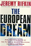 Buy The European Dream: How Europe's Vision of the Future Is Quietly Eclipsing the American Dream from Amazon