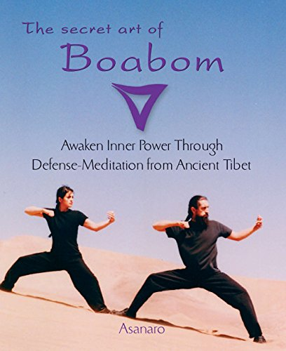 The Secret Art of Boabom: Awakening Inner Power Through Defense-Meditation from Ancient Tibet