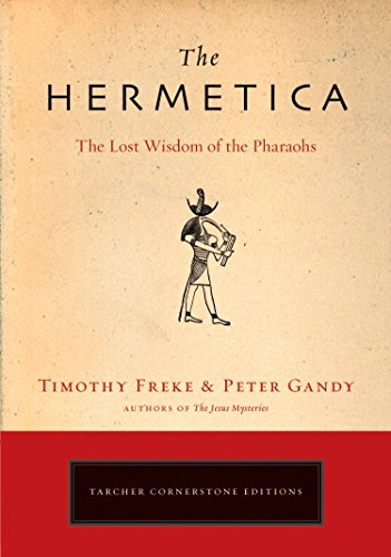 The Hermetica: The Lost Wisdom of the Pharaohs - Timothy Freke, Peter Gandy