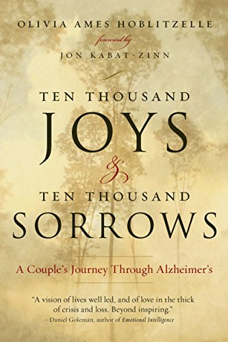 Ten Thousand Joys & Ten Thousand Sorrows: A Couple's Journey Through Alzheimer's, Hoblitzelle, Olivia Ames