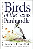 Birds of the Texas Panhandle: Their Status, Distribution, and History
