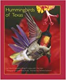 Hummingbirds of Texas: With Their New Mexico and Arizona Ranges