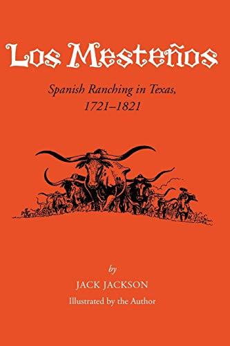 Los Mestenos: Spanish Ranching in Texas, 1721-1821 (Centennial Series of the Association of Former Students, Texas A&M University)