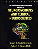 American Psychiatric Publishing Textbook of Neuropsychiatry and Clinical Neurosciences