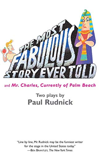 Most Fabulous Story Ever Told: And Mr. Charles, Currently of Palm Beach, Rudnick, Paul
