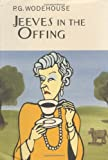 Jeeves in the Offing (Wodehouse, P. G. Collector's Wodehouse.)