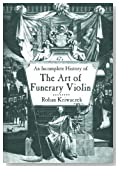 An Incomplete History of the Art of Funerary Violin