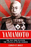 Yamamoto: Man Who Planned the Attack on Pearl Harbor