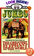 Jumbo: This Being the True Story of the Greatest Elephant in the World by Paul Chambers