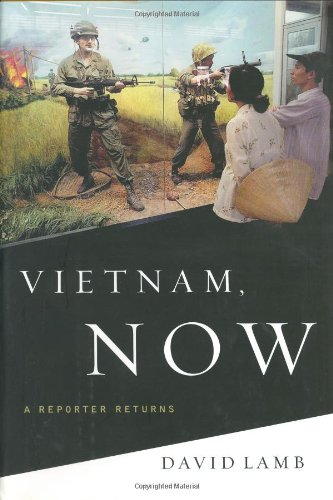 Vietnam, Now: A Reporter Returns, Lamb, David