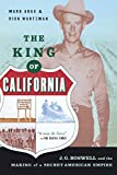 The king of California : J.G. Boswell and the making of a secret American empire