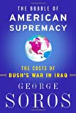 Buy The Bubble of American Supremacy: The Costs of Bush's War in Iraq from Amazon