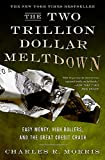 Buy The Two Trillion Dollar Meltdown: Easy Money, High Rollers, and the Great Credit Crash from Amazon
