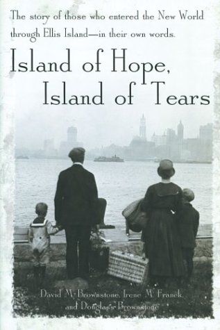 Island of Hope, Island of Tears: The Story of Those Who Entered the New World through Ellis Island - In Their Own Words, Brownstone, David M.; Franck, Irene M.; Brownstone, Douglass