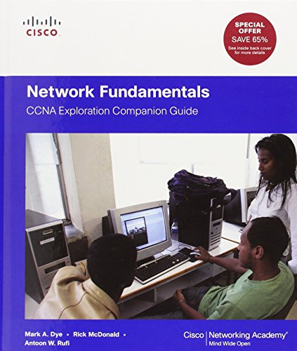 Network Fundamentals: CCNA Exploration Companion Guide (Cisco Networking Academy) - Mark Dye, Rick McDonald, Antoon Rufi