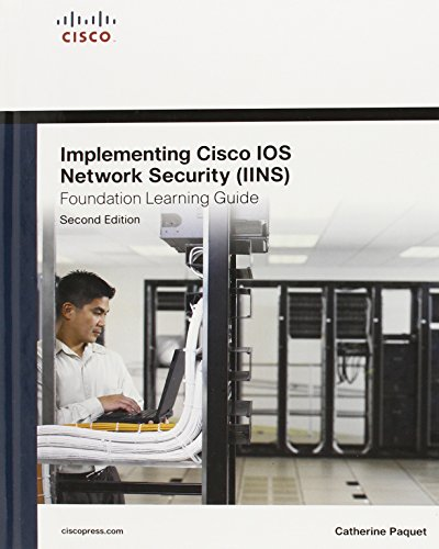 Implementing Cisco IOS Network Security (IINS 640-554) Foundation Learning Guide (2nd Edition) (Foundation Learning Guides) - Catherine Paquet