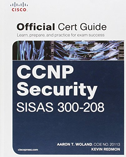 CCNP Security SISAS 300-208 Official Cert Guide (Certification Guide) - Aaron Woland, Kevin Redmon