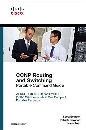 CCNP Routing and Switching Portable Command Guide - Scott Empson, Patrick Gargano, Hans Roth