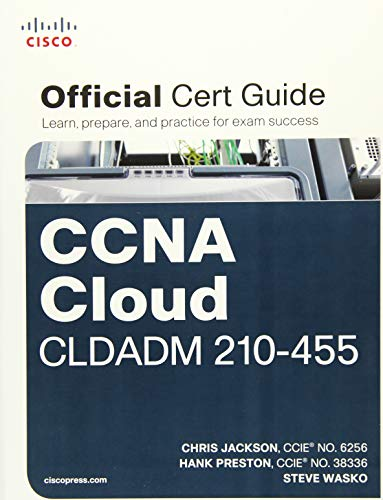 CCNA Cloud CLDADM 210-455 Official Cert Guide - Chris Jackson, Hank A. A. Preston III, Steve Wasko