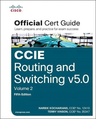 CCIE Routing and Switching v5.0 Official Cert Guide, Volume 2 (5th Edition) - Narbik Kocharians, Terry Vinson