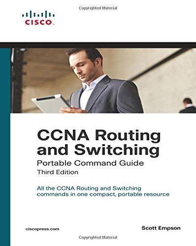 CCNA Routing and Switching Portable Command Guide (3rd Edition) - Scott Empson