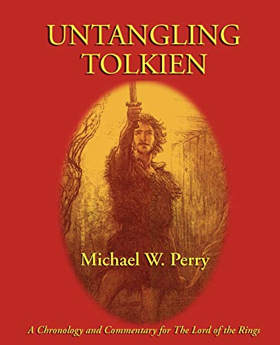 Untangling Tolkien: A Chronology and Commentary for The Lord of the Rings