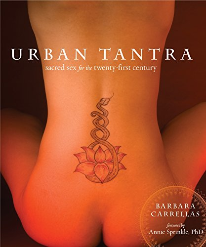 Urban Tantra: Sacred Sex for the Twenty-First Century, Carrellas, Barbara