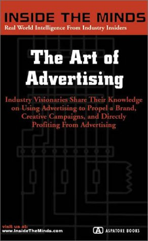 Book Cover: The Art of Advertising: CEOs from Mullen Advertising, Marc USA, Euro RSCG &