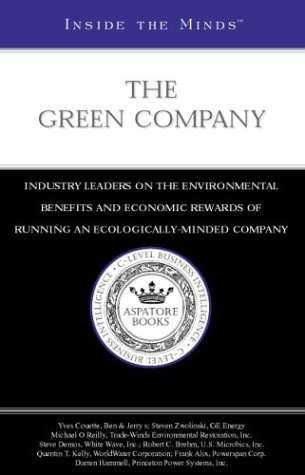 Book Cover: Inside the Minds: The Green Company - CEOs from GE Energy, Ben & Jerry%27s,