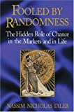 Buy Fooled by Randomness: The Hidden Role of Chance in the Markets and in Life from Amazon