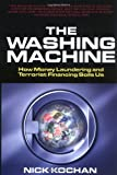 The Washing Machine: How Money Laundering and Terrorist Financing Soils Us/Nick Kochan