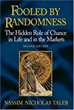 Buy Fooled by Randomness: The Hidden Role of Chance in Life and in the Markets, Second Edition from Amazon