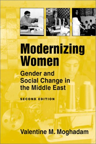 Modernizing Women: Gender and Social Change in the Middle East (Women & Change in the Developing World), Valentine M. Moghadam