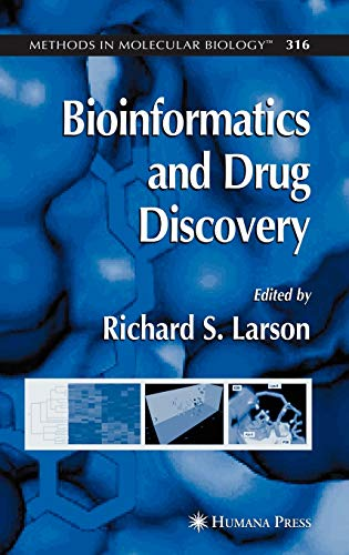 BIOINFORMATICS AND DRUG DISCOVERY, (METHODS IN MOLECULAR BIOLOGY: VOL-316)
