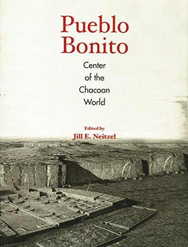 Pueblo Bonito Center of the Chacoan World