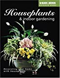 Houseplants and Indoor Gardening (Black & Decker Outdoor Home Series)
