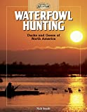 Waterfowl Hunting : Ducks and Geese of North America (The Complete Hunter)