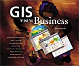 GIS Means Business, Volume 2