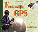 Fun With GPS: Understanding and Enjoying the Ninth Utility