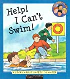 Help! I can't swim! :  a story about safety in water
