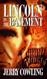 Lincoln in the Basement, Jerry Cowling