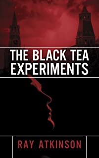 The Black Tea Experiments by Ray Atkinson