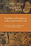Prophets and Prophecy in the Ancient Near East (Writings from the Ancient World) (Writings from the Ancient World), Martti Nissinen