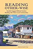 Reading Other-wise: Socially Engaged Biblical Scholars Reading with Their Local Communities (Society of Biblical Literature Semeia Studies) (Semeia Studies-Society of Biblical Literature), West; Gerald O.