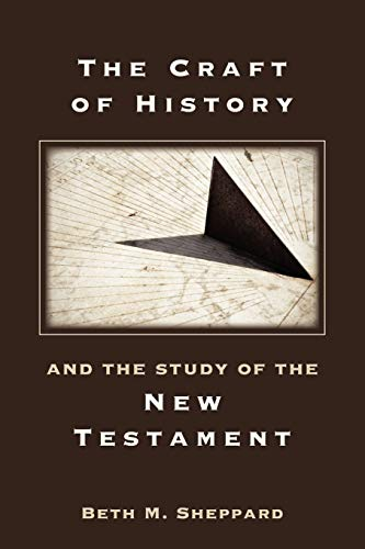 The Craft of History and the Study of the New Testament