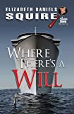 Where There's a Will by Elizabeth Daniels Squire