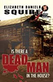 Is There a Deadman in the House? by Elizabeth Daniels Squire