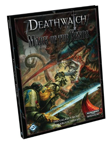 Deathwatch: Mark of the Xenos (Deathwatch (Fantasy Flight))